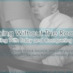 Coping Without The Rocker- Traveling with Baby and Conquering Sleep