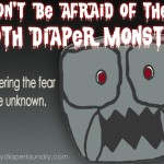 Don't Be Afraid of the Cloth Diaper Monster: Conquering the Fear of the Unknown