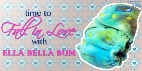 For the Love of WAHM! Fluff- Time to Fall in Love with Ella Bella Bum