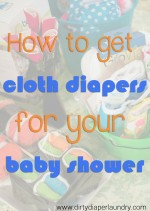 Registering (and getting) Cloth Diapers at a Baby Shower {Fluffin' Awesome Tips}